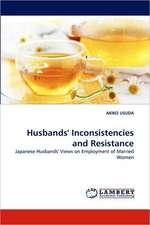 Husbands' Inconsistencies and Resistance