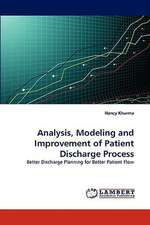 Analysis, Modeling and Improvement of Patient Discharge Process