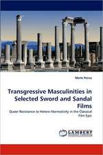 Transgressive Masculinities in Selected Sword and Sandal Films