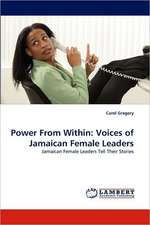 Power From Within: Voices of Jamaican Female Leaders