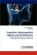 Cognition, Metacognition Agents and Architectures