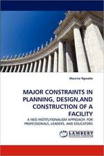 Major Constraints in Planning, Design, and Construction of a Facility
