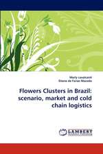 Flowers Clusters in Brazil: scenario, market and cold chain logistics