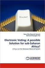Electronic Voting; A possible Solution for sub-Saharan Africa?