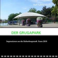 DER GRUGAPARK