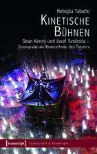 Kinetische Bühnen: Sean Kenny und Josef Svoboda - Szenografen als Wiedererfinder des Theaters