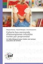 Cohorte bas-normande d'hémangiomes infantiles traités par propranolol
