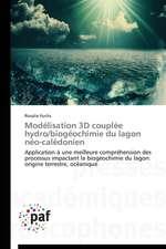 Modélisation 3D couplée hydro/biogéochimie du lagon néo-calédonien