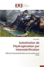 Substitution de L'Hydrogenation Par Interesterification:  Pour L'Ethique D'Une Consommation Plus Objective
