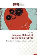 Langage Elabore Et Fonctions Executives:  Potentialites Et Contraintes a Banikoara (Benin)