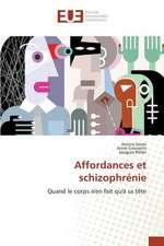 Affordances Et Schizophrenie:  Etat Des Lieux, Enjeux Et Perspectives