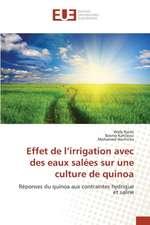 Effet de L'Irrigation Avec Des Eaux Salees Sur Une Culture de Quinoa:  Application a la Biometrie