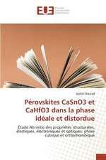 Perovskites Casno3 Et Cahfo3 Dans La Phase Ideale Et Distordue:  Balzac Flaubert & Stendhal Demiurges Du Xixe