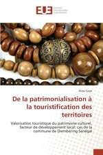 de La Patrimonialisation a la Touristification Des Territoires