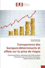 Transparence Des Banques:  Determinants Et Effets Sur La Prise de Risque