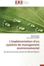 L'Implementation D'Un Systeme de Management Environnemental:  Une Fiction Legitime ?
