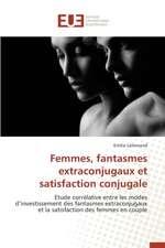 Femmes, Fantasmes Extraconjugaux Et Satisfaction Conjugale:  Des Freres Pas Comme Les Autres