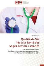 Qualite de Vie Liee a la Sante Des Sages-Femmes Salaries:  Mythe Ou Realite?