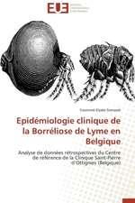 Epidemiologie Clinique de La Borreliose de Lyme En Belgique:  Apotre Et Pretresse Des Paiens