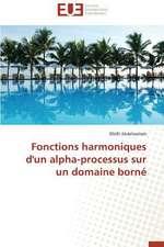 Fonctions Harmoniques D'Un Alpha-Processus Sur Un Domaine Borne