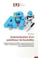 Automatisation D'Un Palettiseur de Bouteilles:  Nouvelle Approche
