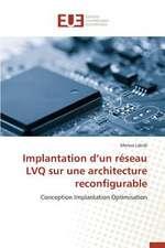 Implantation D'Un Reseau Lvq Sur Une Architecture Reconfigurable:  Codage Et Simulation