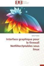 Interface Graphique Pour Le Firewall Netfilter/Iptables Sous Linux:  Un Effet Errone?