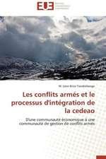 Les Conflits Armes Et Le Processus D'Integration de La Cedeao:  Le Groupe Des Poetes Oniriques