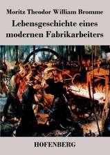 Lebensgeschichte eines modernen Fabrikarbeiters