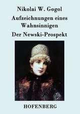 Aufzeichnungen eines Wahnsinnigen / Der Newski-Prospekt