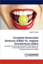 Complete Removable Dentures (CRDs) Vs. Implant Overdentures (IODs)