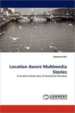 Location Aware Multimedia Stories