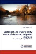 Ecological and water quality status of rivers and irrigation channels