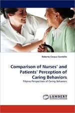 Comparison of Nurses' and Patients' Perception of Caring Behaviors