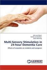 Multi-Sensory Stimulation in 24-hour Dementia Care