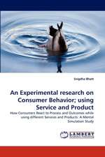 An Experimental research on Consumer Behavior; using Service and Product