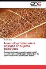 Insomnio y Fenomenos Oniricos En Sujetos Psicoticos:  Flores, de Pueblo a Barrio de Megaciudad
