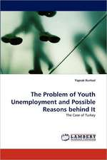 The Problem of Youth Unemployment and Possible Reasons behind It