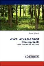 Smart Homes and Smart Developments
