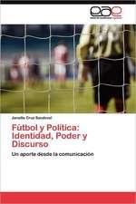 Futbol y Politica:  Identidad, Poder y Discurso