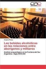 Las Bebidas Alcoholicas En Las Relaciones Entre Aborigenes y Militares:  Un Argumento Verbal