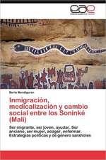 Inmigracion, Medicalizacion y Cambio Social Entre Los Soninke (Mali):  Condiciones de Vida y Politicas Publicas