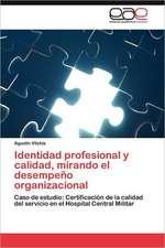 Identidad Profesional y Calidad, Mirando El Desempeno Organizacional:  Evaluacion Polisomnografica