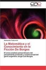 La Matematica y El Conocimiento En La Ficcion de Borges:  Centro de Dialogo del Cosmos Andino y Caribeno