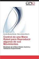 Control de Una Mano Robot Para Reproducir Algunos de Sus Movimientos:  Modelos y Herramientas