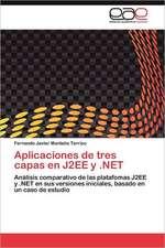 Aplicaciones de Tres Capas En J2ee y .Net:  Alternativa En El Bachillerato Cubano.