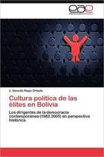 Cultura Politica de Las Elites En Bolivia:  La Evaluacion de La Calidad Percibida