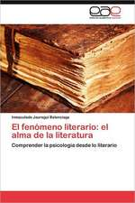 El Fenomeno Literario:  El Alma de La Literatura