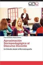 Aproximacion Sociopedagogica Al Discurso Docente:  Imaginarios Colectivos
