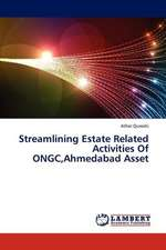 Streamlining Estate Related Activities Of ONGC,Ahmedabad Asset